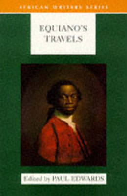 Equiano's Travels The Interesting Narrative of the Life of Olaudah Equiano or Gustavus Vassa the African by Paul Edwards, Olaudah Equiano