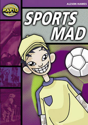 Rapid Stage 1 Set B Reader Pack: Sports Mad (Series 1) by Alison Hawes