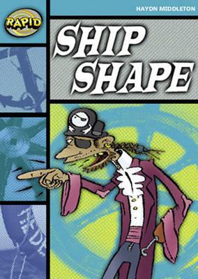 Rapid Stage 3 Set B Reader Pack: Ship Shape (Series 1) by Haydn Middleton