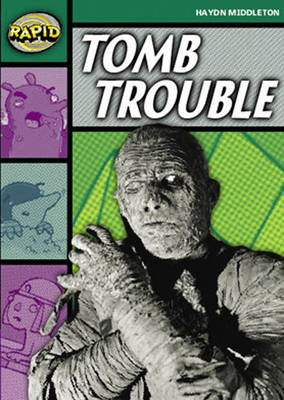 Rapid Stage 5 Set B Reader Pack: Tomb Trouble (Series 1) by Haydn Middleton