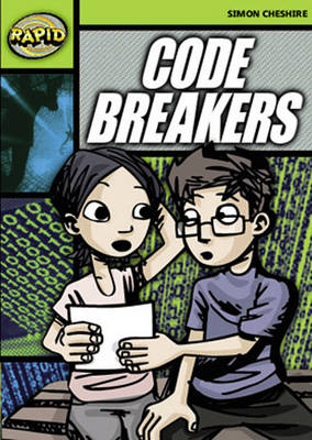Rapid Stage 6 Set A Reader Pack: Code Breakers (Series 1) by Simon Cheshire
