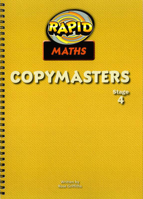 Rapid Maths Stage 4 Photocopy Masters by Rose Griffiths
