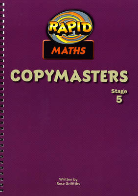 Rapid Maths Stage 5 Photocopy Masters by Rose Griffiths
