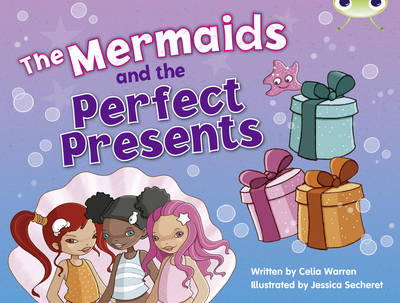 The Mermaids and the Perfect Presents (Blue C) by Celia Warren