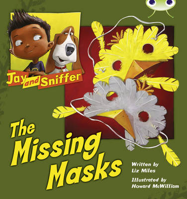 Jay and Sniffer: The Missing Masks (Blue C) by Liz Miles
