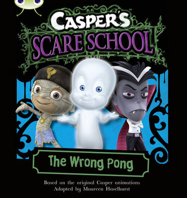 Casper's Scare School: The Wrong Pong (Orange A) by Maureen Haselhurst