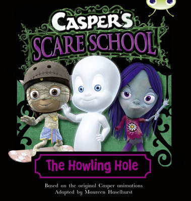 Casper's Scare School: The Howling Hole (Turquoise A) by Maureen Haselhurst