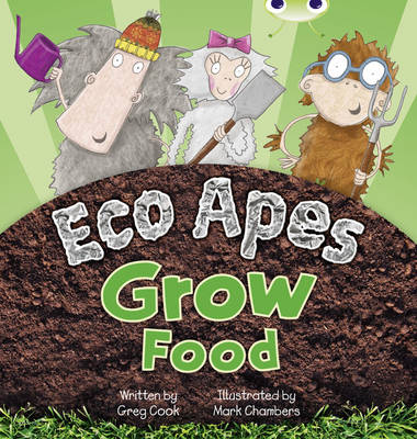 BC Red C (KS1) Eco Apes Grow Food by Greg Cook