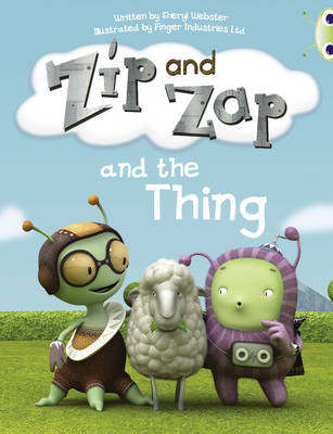 Zip and Zap and the Thing Yellow A/1c by Sheryl Webster