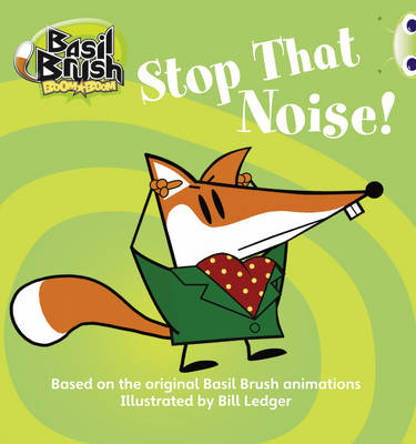 Basil Brush: Stop That Noise! (Blue A) by Clare Robertson