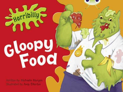 Horribilly: Gloopy Food Green B1/b by Michaela Morgan