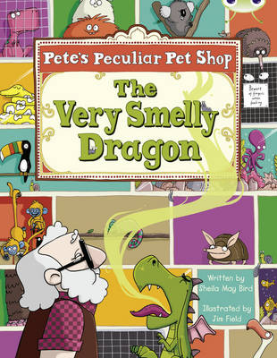 Pete's Peculiar Pet Shop: The Very Smelly Dragon (Gold A) by Sheila May Bird