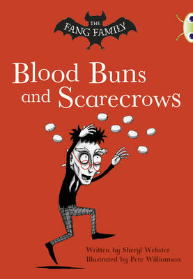 The Fang Family: Blood Buns and Scarecrows (Gold B) by Sheryl Webster