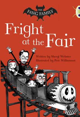 The BC White A/2A the Fang Family: Fright at the Fair by Sheryl Webster