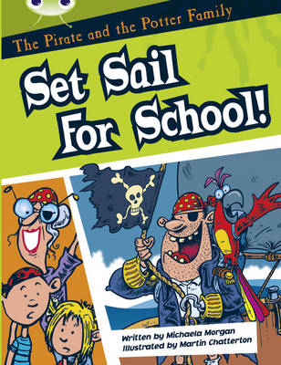 The Pirate and the Potter Family: Set Sail for School (White B) by Michaela Morgan