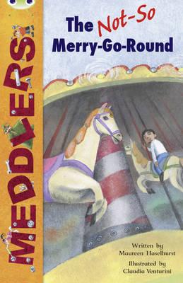 Meddlers: The Not-So-Merry-Go-Round (White B) by Maureen Haselhurst