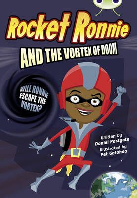 Rocket Ronnie and the Vortex of Doom (Grey A/NC 3A) by Daniel Postgate