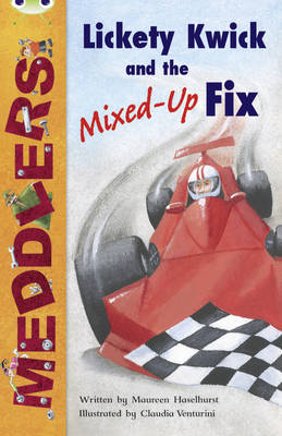 Meddlers: Lickety Kwick and the Mixed-Up Fix (Lime B) by Maureen Haselhurst