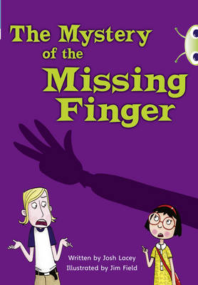 The Mystery of the Missing Finger (Blue A/NC 4B) by Josh Lacey