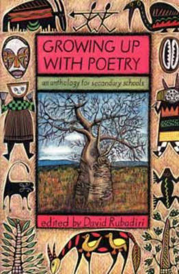Growing Up with Poetry an Anthology for Secondary Schools by David Rubadiri
