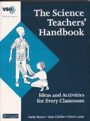The Science Teachers' Handbook Ideas and Activities for Every Classroom by Andy Byers, Ann Childs, Chris Laine