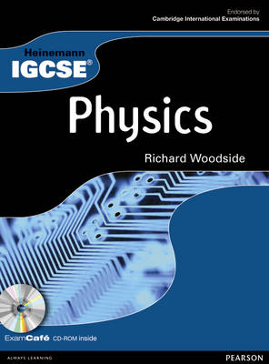 Heinemann IGCSE Physics Student Book with Exam Cafe CD by Richard Woodside