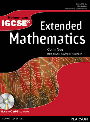 Heinemann IGCSE Extended Mathematics Student Book with Exam Cafe CD by Colin Nye