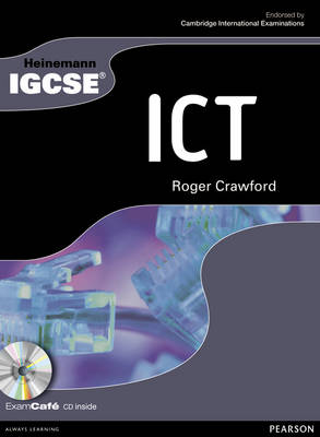 Heinemann IGCSE ICT Student Book with Exam Cafe CD by Roger Crawford