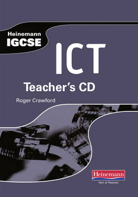 Heinemann IGCSE ICT Teachers CD by Roger Crawford