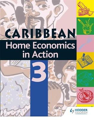 Home Economics In Action Book 3 by Caribbean Association of Home Economics