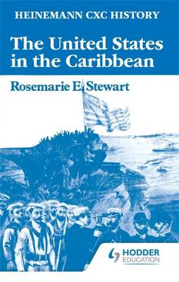 Heinemann CXC History: The United States in the Caribbean by Rosemarie Stewart