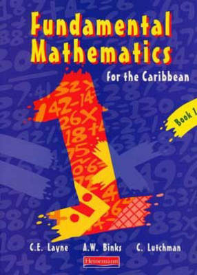 Fundamental Mathematics for the Caribbean by C. Layne, etc.