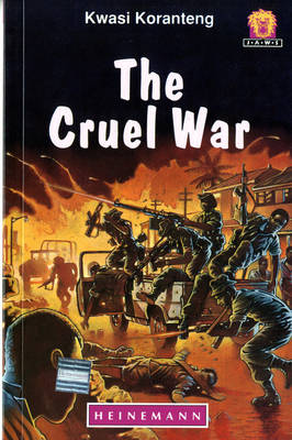 The Cruel War by Kwasi Koranteng