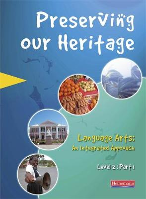 Preserving Our Heritage: Level 2 - Part 1 by Bahamas Ministry Education