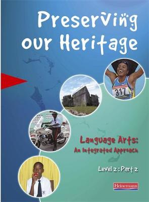 Preserving Our Heritage Level 2 Languart Arts : An Integrated Approach by MoE