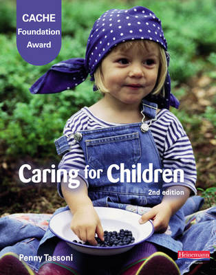 Cache Level 1 Foundation Award in Caring for Children, Student Book by Penny Tassoni