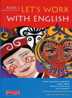 Let's Work With English Book 2 by Hazel Simmons-McDonald, Leonie St Juste-Jean, Lorna Down, Rod Ellis