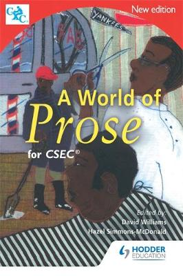 A World of Prose CSEC by Caribbean Examinations Council, David Williams, Hazel Simmons-McDonald
