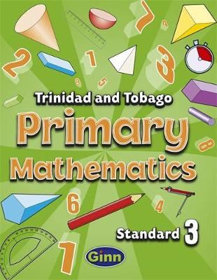 Primary Mathematics for Trinidad and Tobago Pupil Book 3 by Carol Ann Patrick-Doolam