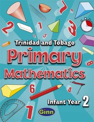 Primary Mathematics for Trinidad and Tobago Infant by Gemma Joseph, Adam Greenstein, Aaron M. Moe