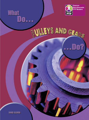 PYP L8 What do Pulleys and Gears do 6PK by
