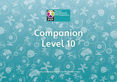 Primary Years Programme Level 10 Companion Pack of 6 by Lesley Snowball, Jackie Holderness