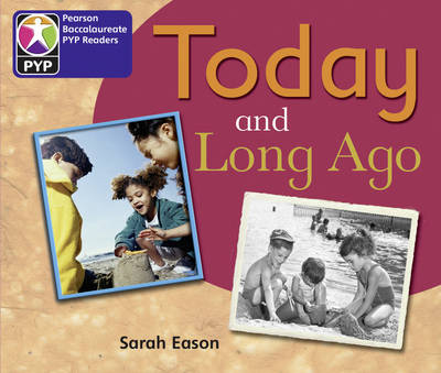 PYP L2 Today and Long Ago by