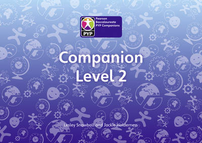 Primary Years Programme Level 2 Companion Class Pack of 30 by Lesley Snowball, Jackie Holderness