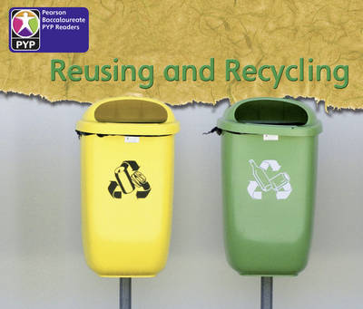 Primary Years Programme Level 2 Reusing and Recycling 6 Pack by