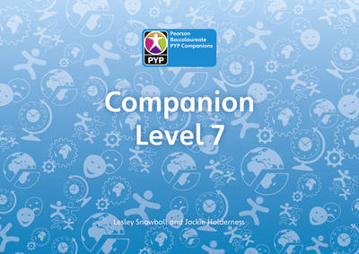 Primary Years Programme Level 7 Companion Class Pack of 30 by Jackie Holderness, Lesley Snowball
