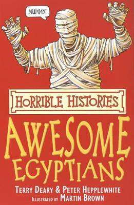 The Awesome Egyptians by Terry Deary, Peter Hepplewhite