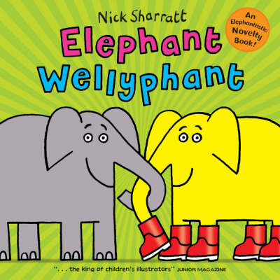 Elephant Wellyphant by Nick Sharratt