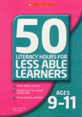 50 Literacy Lessons for Less Able Learners Ages 9-11 Ages 9-11 by Julie Coyne, Helen Lane