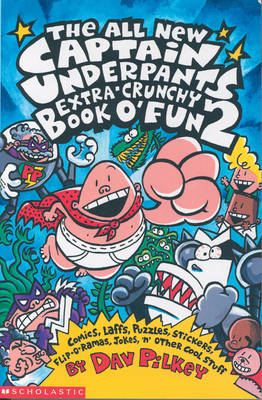 The Captain Underpants Extra-crunchy Book O' Fun by Dav Pilkey